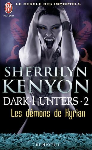 Sherrilyn Kenyon - Le cercle des immortels Tome 2 : Les démons de Kyrian.