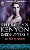Sherrilyn Kenyon - Le cercle des immortels Tome 3 : La fille du Shaman.