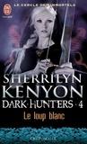 Sherrilyn Kenyon - Le cercle des immortels Tome 4 : Le loup blanc.