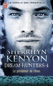 Sherrilyn Kenyon - Le cercle des immortels Tome 4 : Le prédateur de rêves.