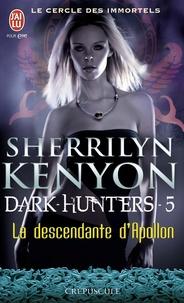 Sherrilyn Kenyon - Le cercle des immortels Tome 5 : La descendante d'Apollon.