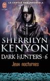 Sherrilyn Kenyon - Le cercle des immortels Tome 6 : Jeux nocturnes.