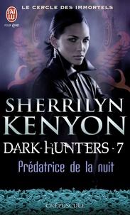 Sherrilyn Kenyon - Le cercle des immortels Tome 7 : Prédatrice de la nuit.