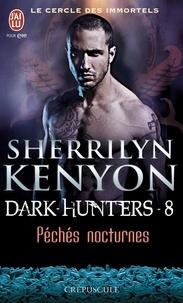Sherrilyn Kenyon - Le cercle des immortels Tome 8 : Péchés nocturnes.