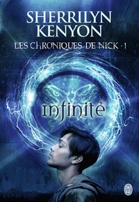 Sherrilyn Kenyon - Les chroniques de Nick Tome 1 : Infinité.