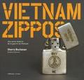 Sherry Buchanan - Vietnam zippos - Une autre histoire de la guerre du Vietnam.