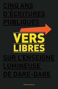 Sherry Simon et Geneviève Amyot - Vers libres - Cinq ans d'écritures publiques sur l'enseigne lumineuse de DARE-DARE.