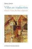 Sherry Simon - Villes en traduction - Calcutta, Trieste, Barcelone et Montréal.