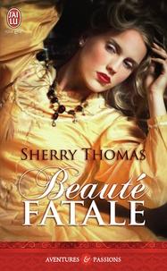 Sherry Thomas - Beauté fatale.