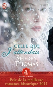 Sherry Thomas - Celle que j'attendais.