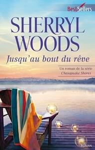 Sherryl Woods - Jusqu'au bout du rêve - T4 - Chesapeake Shores.