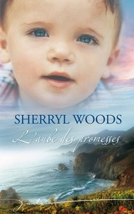 Sherryl Woods - L'aube des promesses - T3 - Chesapeake Shores.