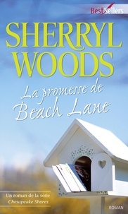 Sherryl Woods - La promesse de Beach Lane - T6 - Chesapeake Shores.