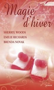 Sherryl Woods et Emilie Richards - Magie d'hiver - Anthologie.
