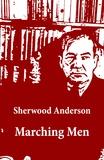 Sherwood Anderson - Marching Men (Unabridged).