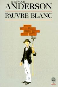 Sherwood Anderson - Pauvre Blanc.