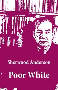 Sherwood Anderson - Poor White (Unabridged).