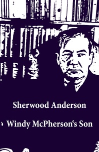 Sherwood Anderson - Windy McPherson's Son (Unabridged).