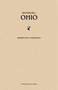 Sherwood Anderson - Winesburg, Ohio.