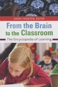Sheryl Feinstein - From the Brain to the Classroom - The Encyclopedia of Learning.