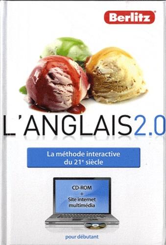 Sheryl Olinsky Borg - L'anglais 2.0 - La méthode de la langue interactive du 21e siècle. 1 Cédérom