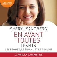 Sheryl Sandberg et Guila Clara Kessous - En avant toutes - LEAN IN - Les femmes, le travail et le pouvoir.