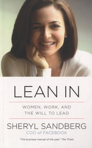Sheryl Sandberg - Lean In - Women, Work, and the Will to Lead.