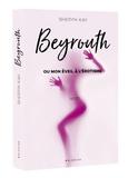 Sheryn Kay - Beyrouth ou mon éveil à l'érotisme.