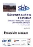 SHF - Evénements extrêmes d'inondation - De l'étude de l'aléa à la gestion du risque pour les ouvrages hydrauliques, recueil de résumés. 1 Cédérom