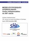 SHF - Modèles physiques hydrauliques - Outils indispensables du XXIe siècle.