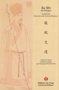 Shi Su - Florilège - Comme dix mille sources jaillissantes....