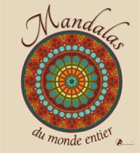 Mandalas du monde entier - La voie du retour vers votre centre intérieur.pdf