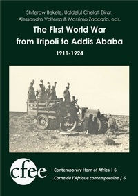 Shiferaw Bekele et Uoldelul Chelati Dirar - The First World War from Tripoli to Addis Ababa (1911-1924).