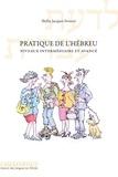 Shifra Jacquet-Svironi - Pratique de l'hébreu - Niveaux intermédiaire et avancé. 1 CD audio MP3