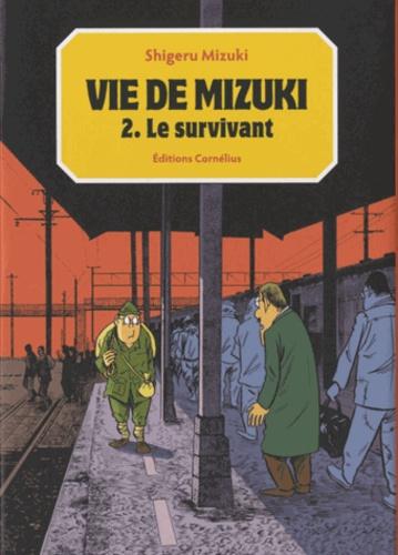 Shigeru Mizuki - Vie de Mizuki Tome 2 : Le survivant.