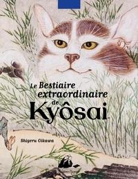 Shigeru Oikawa et Kawanabe Kyôsai - Le bestiaire extraordinaire de Kyôsai.