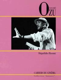 Shiguéhiko Hasumi - Yasujirô Ozu.