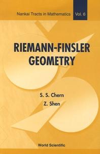Shiing-Shen Chern et Zhongmin Shen - Riemann-Finsler Geometry.