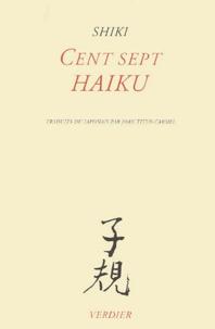 Shiki - Cent sept haiku.