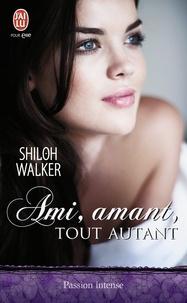Shiloh Walker - Ami, amant, tout autant.