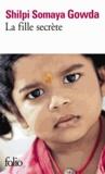 Shilpi Somaya Gowda - La fille secrète.