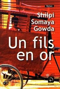 Shilpi Somaya Gowda - Un fils en or - Volume 1.