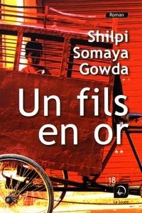 Shilpi Somaya Gowda - Un fils en or - Volume 2.