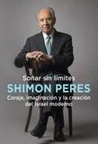 Shimon Peres - Soñar sin límites.