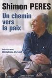 Shimon Peres et Christiane Vulvert - Un chemin vers la paix.