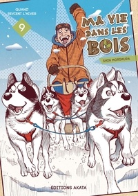 Shin Morimura - Ma vie dans les bois Tome 9 : Quand revient l'hiver.