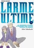 Shin Takahashi - Larme ultime Tome 5 : Le dernier chant d'amour sur cette petite planète.