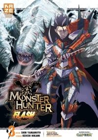 Shin Yamamoto et Keiichi Hikami - Monster Hunter Flash Tome 3 : .