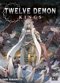 Shin Yamamoto - Twelve Demon Kings Tome 1 : .