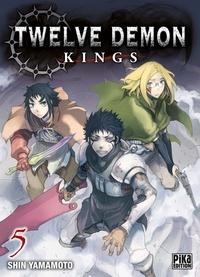 Shin Yamamoto - Twelve Demon Kings Tome 5 : .